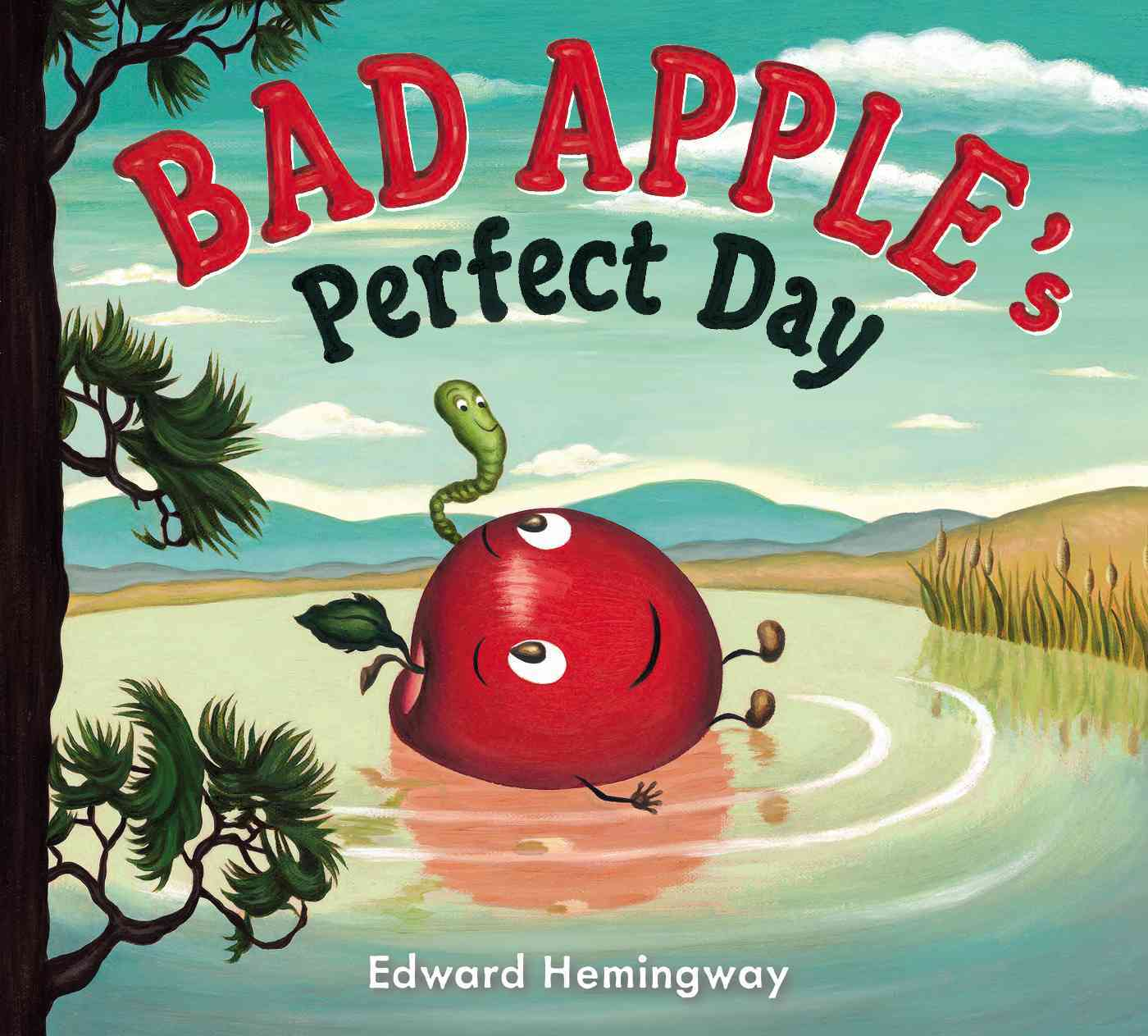 Bad Apple's Perfect Day By Hemingway, Edward (ILT)/ Hemingway, Edward