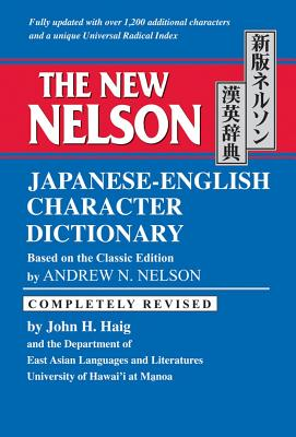 The New Nelson Japanese-English Character Dictionary By Haig, John H./ Nelson, Andrew N.