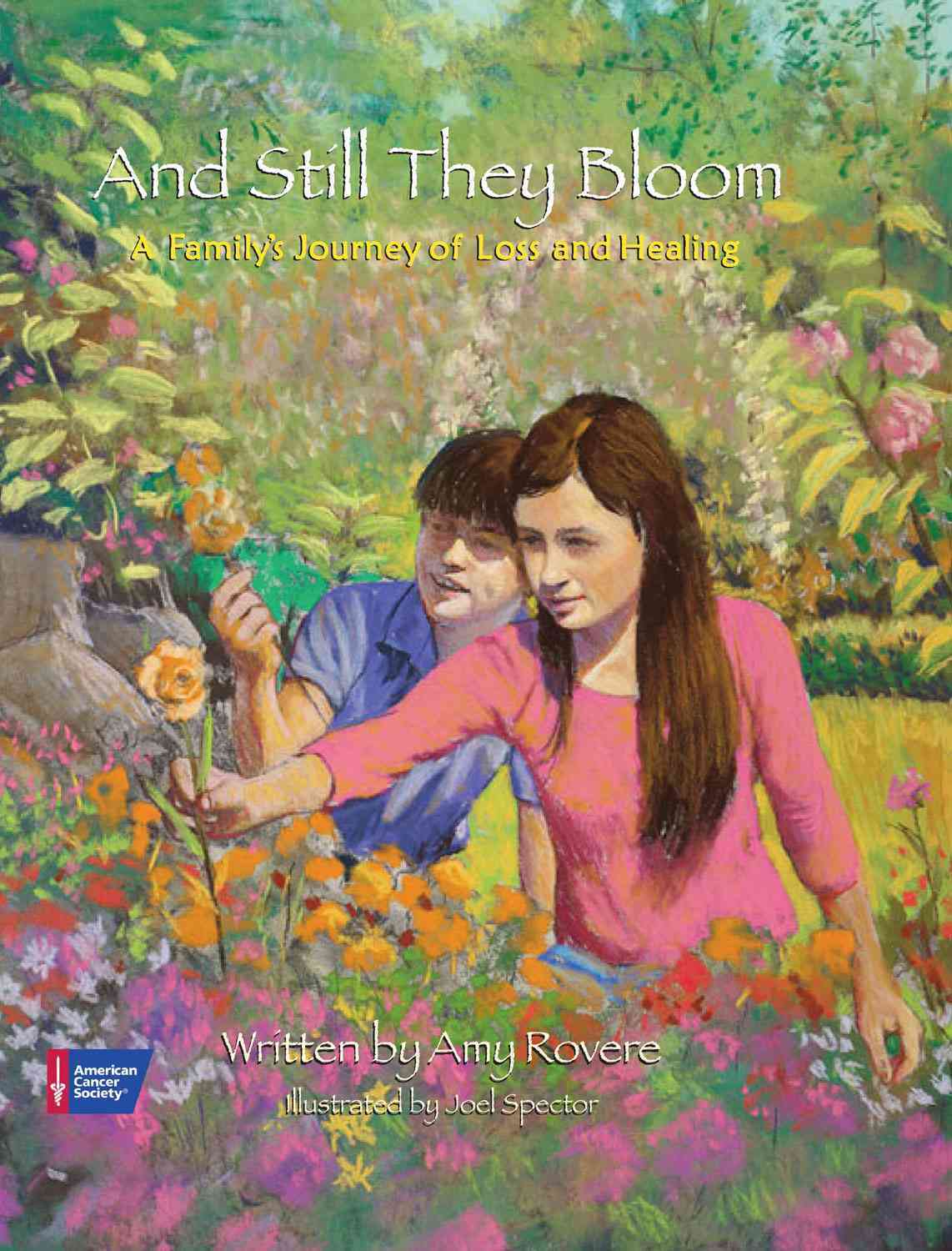 And Still They Bloom By Rovere, Amy/ Spector, Joel (ILT)